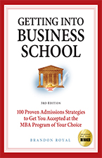 Front Cover of Getting Into Business School by Brandon Royal